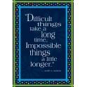 Impossible Things Take Longer