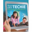 Teach Like A Techie