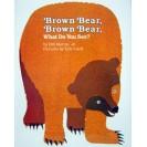 Brown Bear Brown Bear What Do
